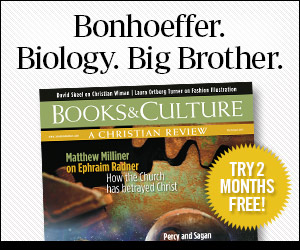 Bonhoeffer. Biology. Big Brother. Try 2 Months Free of Books & Culture