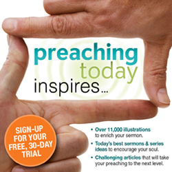 Try Preaching Today free for 30 days!