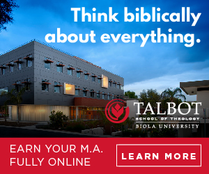 https://www.biola.edu/talbot/academics/online?utm_source=Christianity%20Today&utm_medium=Banner&utm_campaign=19-20%20Talbot